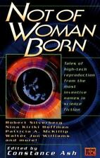 Not of Woman Born Silverberg, Robert, Ash, Constance, Haldeman, Joe Mass Market