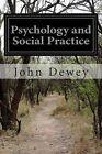 Psychology and Social Practice by John Dewey (Paperback / softback, 2014)