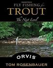 Fly Fishing for Trout: The Next Level by Tom Rosenbauer (Paperback, 2016)