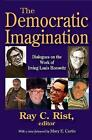 The Democratic Imagination: Dialogues on the Work of Irving Louis Horowitz by Louis Filler (Paperback, 2015)