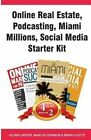 Online Real Estate, Podcasting, Miami Millions, Social Media Starter Kit by Gloria Carter, Brian Cliette, Marcus Johnson (Paperback / softback, 2016)