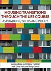 Housing Transitions Through the the Life Course: Aspirations, Needs and Policy by Chris Paris, Andrew Beer, Terry L. Clower, Debbie Faulkner (Hardback, 2011)