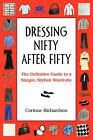 Dressing Nifty After Fifty by Corinne Richardson (Paperback / softback, 2006)