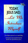 Today, Jesus Said.Let Me Introduce Myself by Bonita M. Quesinberry (Paperback, 2002)