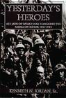 Yesterday's Heroes: 433 Men of World War II Awarded the Medal of Honor, 1941-1945 by Kenneth N. Jordan (Hardback, 2004)