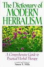 The Dictionary of Modern Herbalism : A Comprehensive Guide to Practical Herbal Therapy by Simon Y. Mills (1997, Hardcover, Reprint)