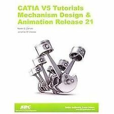 CATIA V5 Tutorials Mechanism Design & Animation Release 21, Good Books