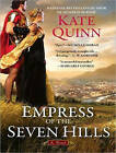 Empress of the Seven Hills by Kate Quinn (CD-Audio, 2015)