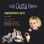 Get Outta Here! * by Joni Janak (CD, Dec-2004, Jazz Link Enterprises)