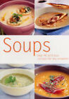 Soups: Over 80 Delicious Recipes for Any Occasion by Octopus Publishing Group (Paperback, 2004)