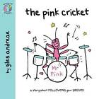 The Pink Cricket by Giles Andreae (Paperback, 2011)