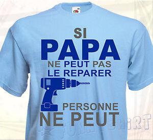 Si papa il ne peut réparer ça personne ne Père Jour Cadeau d/'anniversaire Shirt