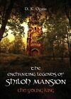 The Enchanting Legends of Shiloh Mansion: The Young King by D K Ogans (Paperback / softback, 2013)