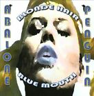 Blonde Hair Blue Mouth by Abalone Penguin (CD, 2011)