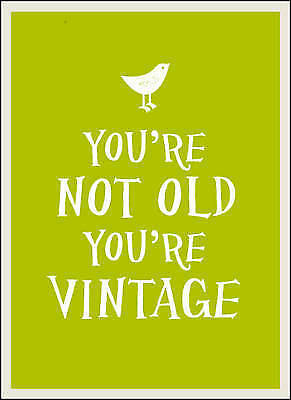 1 of 1 - You're Not Old, You're Vintage (Gift Book), ., Very Good Book
