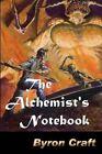The Alchemist's Notebook by Byron Craft (Paperback / softback, 2014)