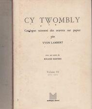 Cy Twombly. Catalogue raisonné des oeuvres sur papier. Volume VI. Cofanetto! RN