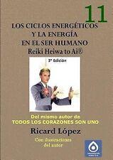 Los Ciclos Energéticos y la Energía en el Ser Humano Reiki Heiwa to Ai R by...