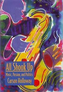 All-shook-up-music-passion-and-politics-by-Carson-Holloway-Hardback
