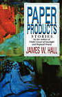 Paper Products: Stories by James W. Hall (Paperback, 1990)