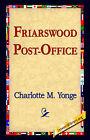 Friarswood Post-Office by Charlotte M Yonge (Hardback, 2006)