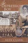 The Depression Boy by Alex Clark (Paperback, 2006)