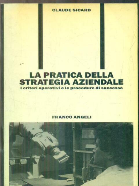 LA PRATICA DELLA STRATEGIA AZIENDALE  SICARD CLAUDE FRANCO ANGELI 1988