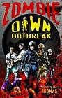 Zombie Dawn Outbreak by Nick S. Thomas, Michael G. Thomas (Paperback, 2010)