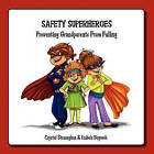 Safety Superheroes: Preventing Grandparents from Falling by Crystal J Stranaghan (Paperback / softback, 2010)