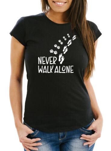 Damen T-Shirt Never walk alone Hund Pfoten Hundepfoten Pfotenabdrücke