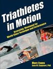 Triathletes in Motion by Jane M. Cappaert, Marc Evans (Paperback, 2014)