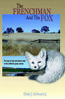 Frenchman and the Fox by Dale J Schwartz (Paperback / softback, 2001)