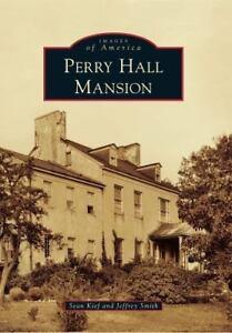 PERRY-HALL-MANSION-JEFFREY-SMITH-SEAN-KIEF-PAPERBACK-NEW