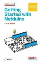 Getting Started with Netduino: Open Source Electronics Projects with .NET by Wal