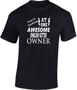 Awesome English Setter Owner  Fathers  T-Shirt Funny Gift  Dog Trainer