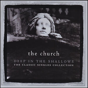 THE-CHURCH-2-CD-DEEP-IN-THE-SHALLOWS-CLASSIC-SINGLES-COLLECTION-HITS-NEW