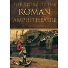 The Story of the Roman Amphitheatre by David L. Bomgardner (Paperback, 2002)