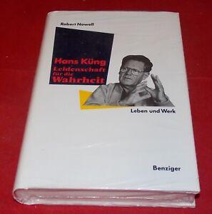 Robert Nowell - Hans Küng - Leidenschaft für die Wahrheit - Leben und Werk