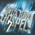 Gotta Have Gospel, Vol. 7 by Various Artists (CD, Sep-2009, 2 Discs, GospoCentric)