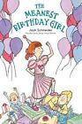 The Meanest Birthday Girl by Josh Schneider (Hardback, 2013)
