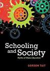 Schooling and Society: Myths of Mass Education by Gordon Tait (Paperback, 2017)