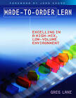 Made-to-Order Lean: Excelling in a High-Mix, Low-Volume Environment by Greg Lane (Paperback, 2007)
