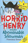 Horrid Henry and the Abominable Snowman by Francesca Simon (Paperback / softback)