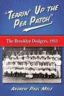Tearin' Up the Pea Patch : The Brooklyn Dodgers, 1953 by Andrew Paul Mele (Paperback, 2015)