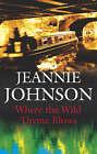 Where the Wild Thyme Blows by Jeannie Johnson (Hardback, 2007)