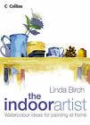 The Indoor Artist by Linda Birch (Hardback, 2004)