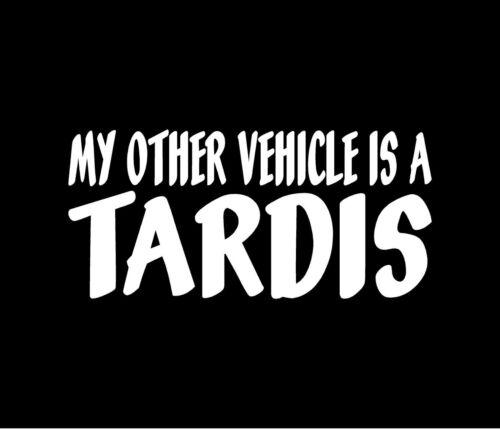 Mon autre véhicule est un Tardis Doctor Who Autocollant Vinyle Voiture Fenêtre Autocollant