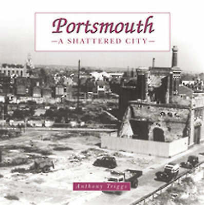 PORTSMOUTH: A SHATTERED CITY., Triggs, Anthony., Used; Very Good Book