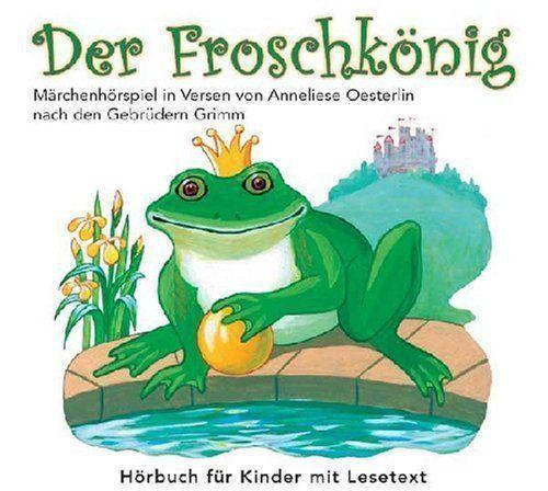 Gebrüder Grimm DER FROSCHKÖNIG,Hörspiel in Versen von Anneliese Oesterlein[CD]