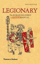 Legionary : The Roman Soldier's Manual by Philip Matyszak (2009, Hardcover)